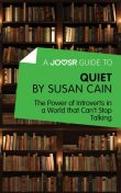 A Joosr Guide to Quiet by Susan Cain, Joosr