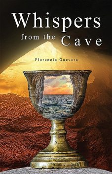 Whispers from the Cave, Florencio Guevara
