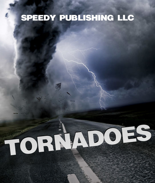 Tornadoes, Speedy Publishing