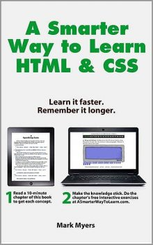 A Smarter Way to Learn HTML & CSS: Learn it faster. Remember it longer, Myers Mark
