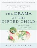 The Drama of the Gifted Child: The Search for the True Self, Third Edition, Alice Miller