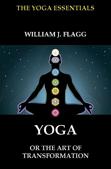 Yoga or the Art of Transformation, William J. Flagg