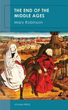 The End of the Middle Ages, Mary Robinson