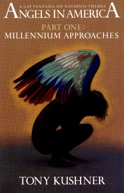 Angels in America, Part One: Millennium Approaches, Tony Kushner
