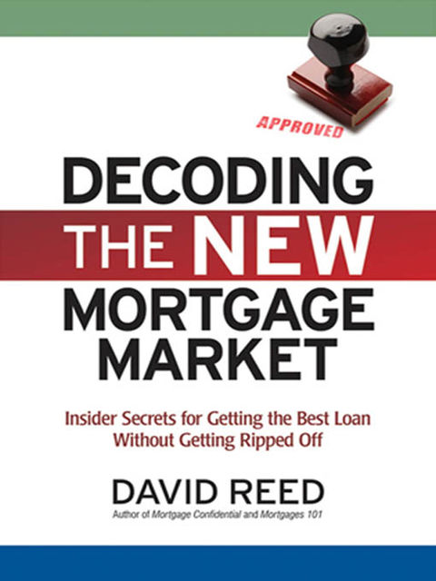 Decoding the New Mortgage Market, David Reed