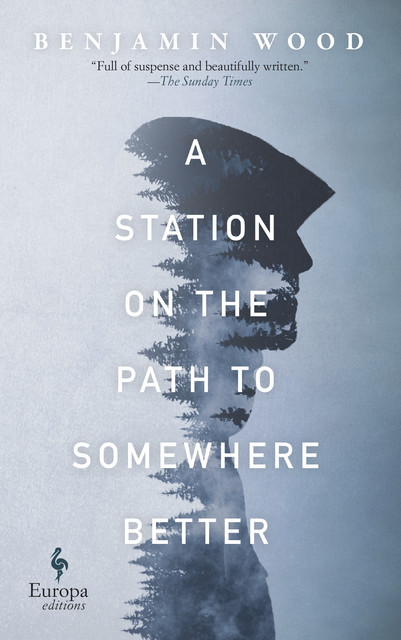 A Station on the Path to Somewhere Better, Benjamin Wood