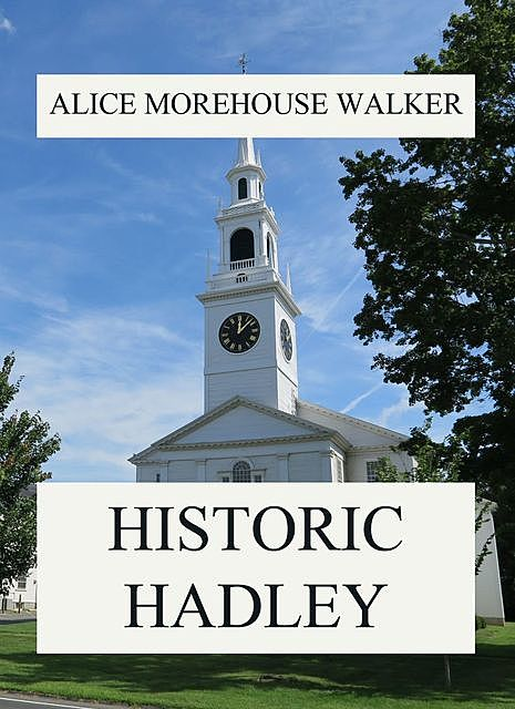 Historic Hadley, Alice Walker