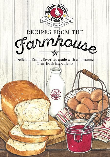 Recipes from the Farmhouse, Gooseberry Patch