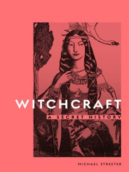 Witchcraft, Michael Streeter