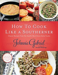 How to Cook Like a Southerner, Johnnie Gabriel