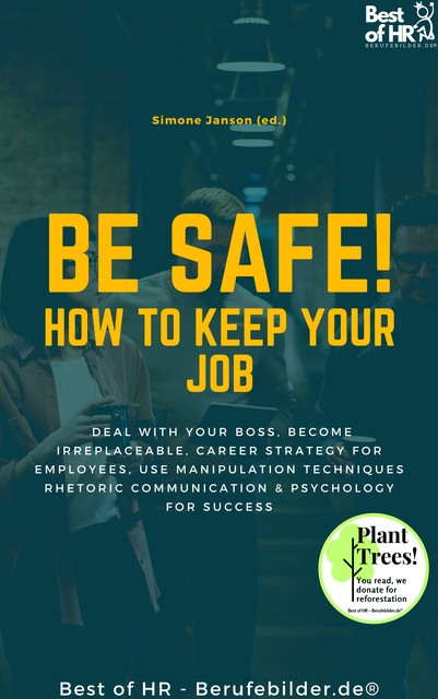 Be Safe! How to keep your Job, Simone Janson