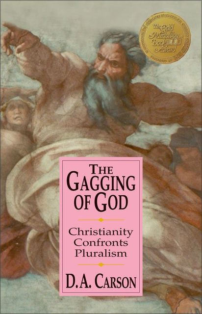 The Gagging of God, D.A. Carson