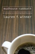 Mudhouse Sabbath, Lauren Winner