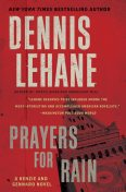 Prayers For Rain, Dennis Lehane