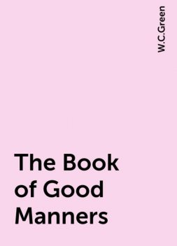 The Book of Good Manners, W.C.Green