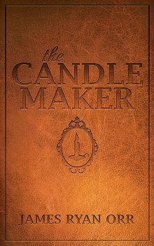 The Candle Maker, James Orr