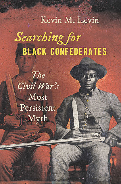 Searching for Black Confederates, Kevin M.Levin