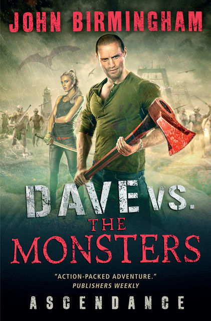 Dave vs. the Monsters: Ascendance, John Birmingham
