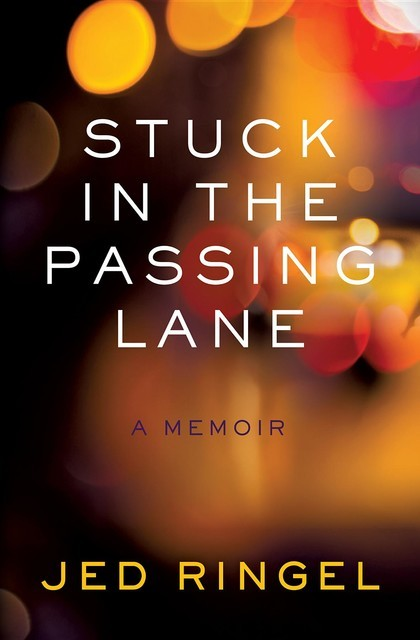 Stuck in the Passing Lane, Jed Ringel