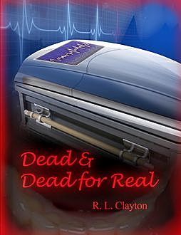 Dead & Dead for Real, Robert Clayton