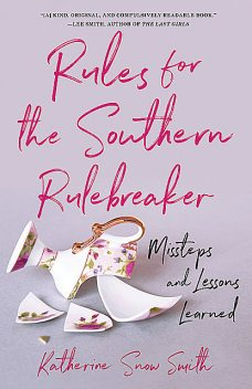 Rules for the Southern Rule Breaker, Katherine Smith