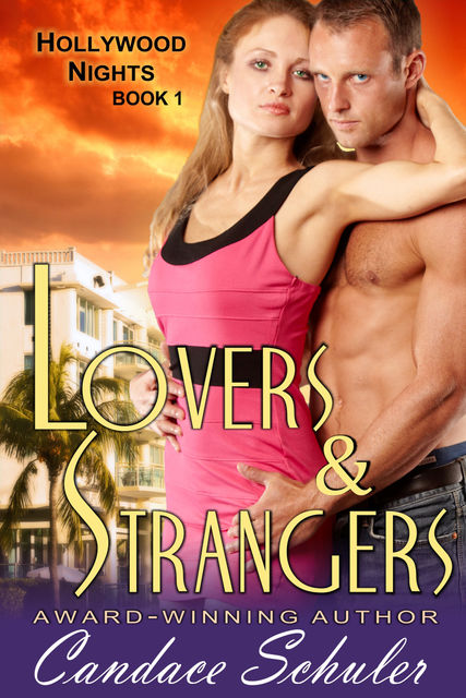 Lovers and Strangers (The Hollywood Nights Series, Book 1), Candace Schuler