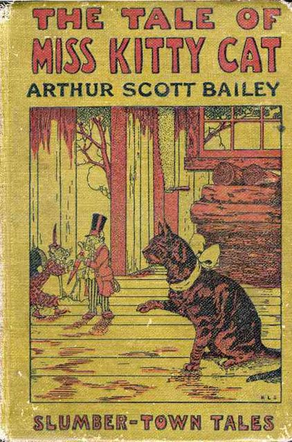 The Tale of Miss Kitty Cat / Slumber-Town Tales, Arthur Scott Bailey