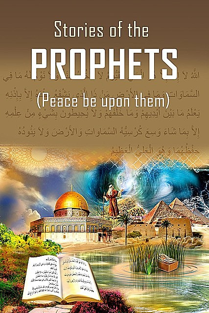 Stories of the Prophets   Kalamullah.Com, e-AudioProductions. com