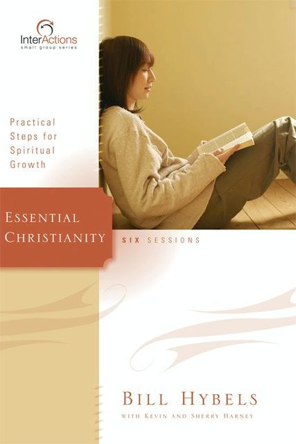 Essential Christianity, Kevin, Sherry Harney, Bill Hybels