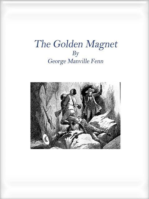 The Golden Magnet, George Manville Fenn