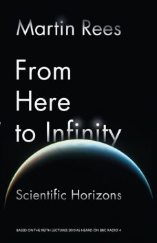 From Here to Infinity, Martin Rees