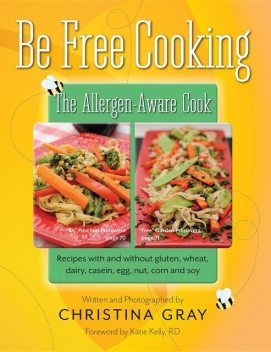 Be Free Cooking- The Allergen Aware Cook, Christina Gray