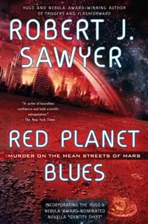 Red Planet Blues, Robert Sawyer