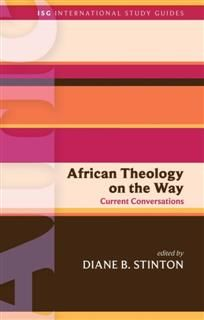 ISG 46: African Theology on the Way, Diane B.Stinton