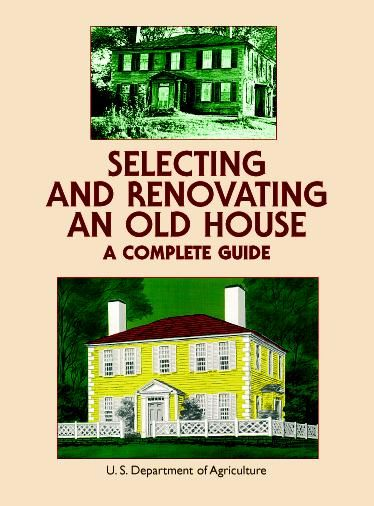 Selecting and Renovating an Old House, U.S.Dept.of Agriculture