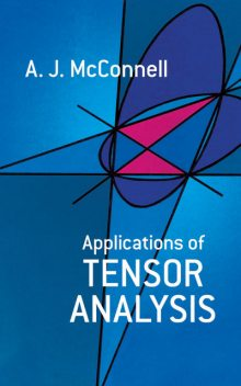 Applications of Tensor Analysis, A.J.McConnell
