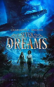 Seven Dreams, Charlotte E.English