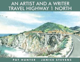 An Artist and a Writer Travel Highway 1 North, Janice Stevens