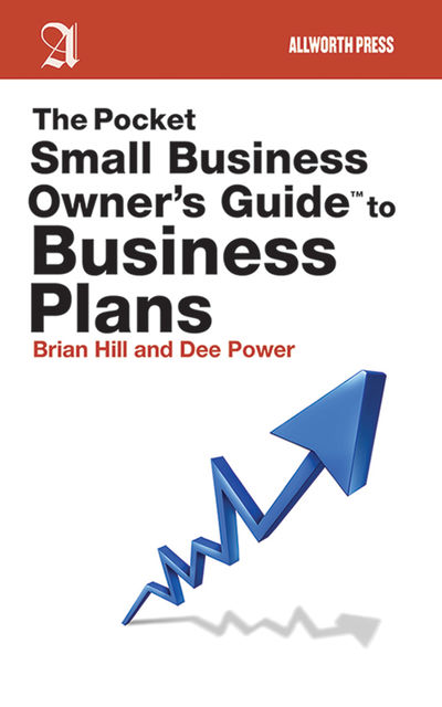 The Pocket Small Business Owner's Guide to Business Plans, Brian Hill, Dee Power