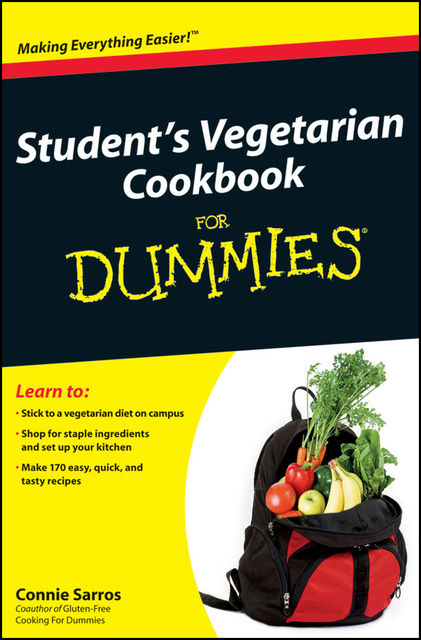 Student's Vegetarian Cookbook For Dummies, Connie Sarros