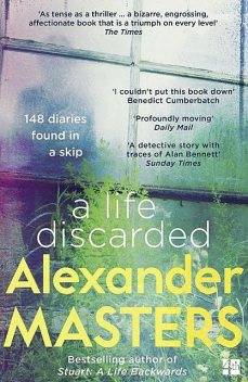 A Life Discarded, Alexander Masters