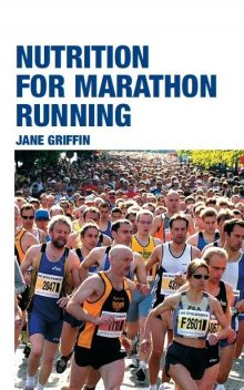 Nutrition for Marathon Running, Jane Griffin