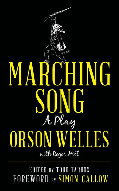 Marching Song, Orson Welles