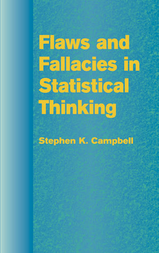 Flaws and Fallacies in Statistical Thinking, Stephen K.Campbell