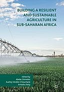 Building a Resilient and Sustainable Agriculture in Sub-Saharan Africa, Abebe Shimeles, Amadou Boly, Audrey Verdier-Chouchane