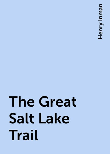 The Great Salt Lake Trail, Henry Inman