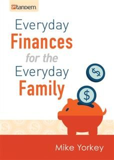 Everyday Finances for the Everyday Family, Mike Yorkey