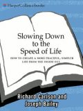 Slowing Down to the Speed of Life, Richard Carlson, Joseph Bailey