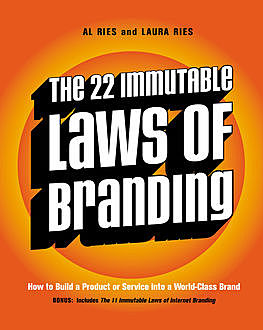 The 22 Immutable Laws of Branding, Al Ries, Laura Ries