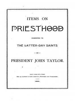 Items on the Priesthood, presented to the Latter-day Saints, John Taylor